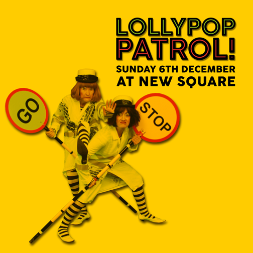 New Square Shopping Centre have the Lollypop Ladies in town this Sunday 6th December 2015