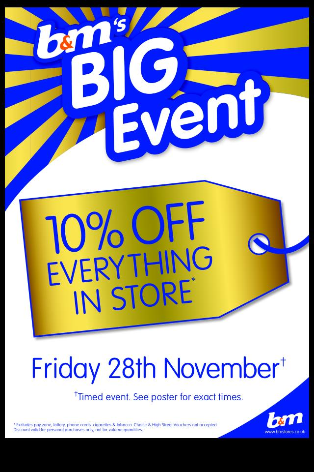Big Event in B&M – Friday 28th November 2014 and receive 10% Off