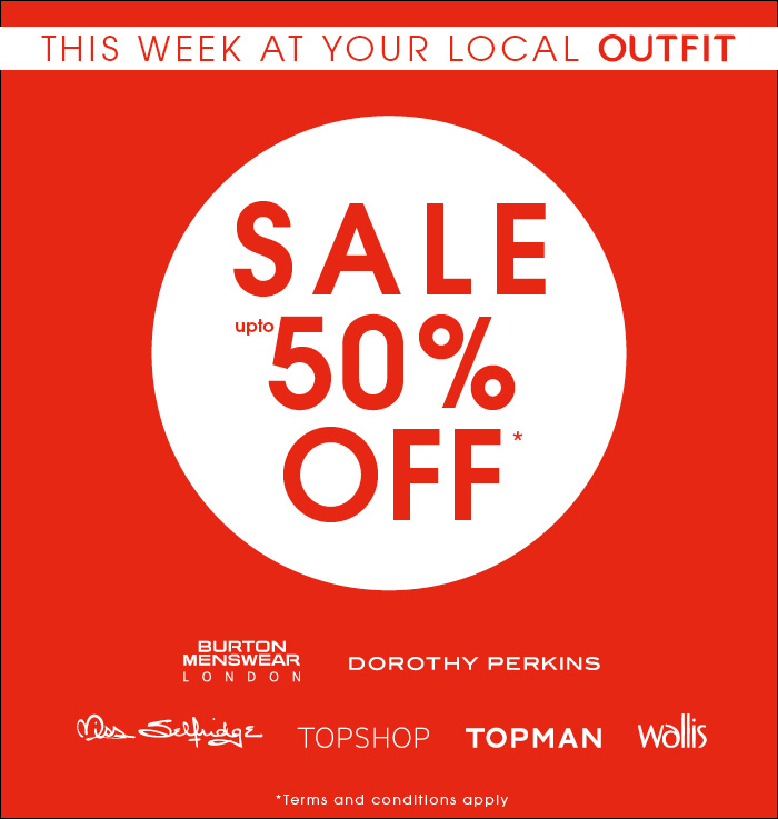50% Off in your local Outfit Store, New Square Shopping Centre, West Bromwich