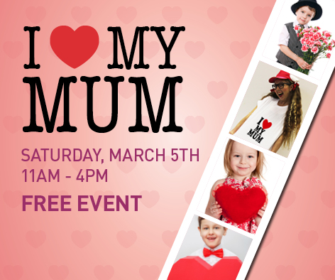 I Love My Mum – Event on 5th March 2016 in Queens Square Shopping Centre